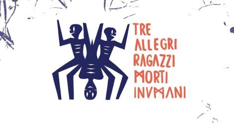 TRE ALLEGRI RAGAZZI MORTI @ ATLANTICO LIVE