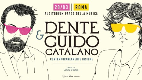 DENTE & GUIDO CATALANO @ AUDITORIUM PARCO DELLA MUSICA